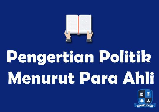 Politik Menurut Para Ahli